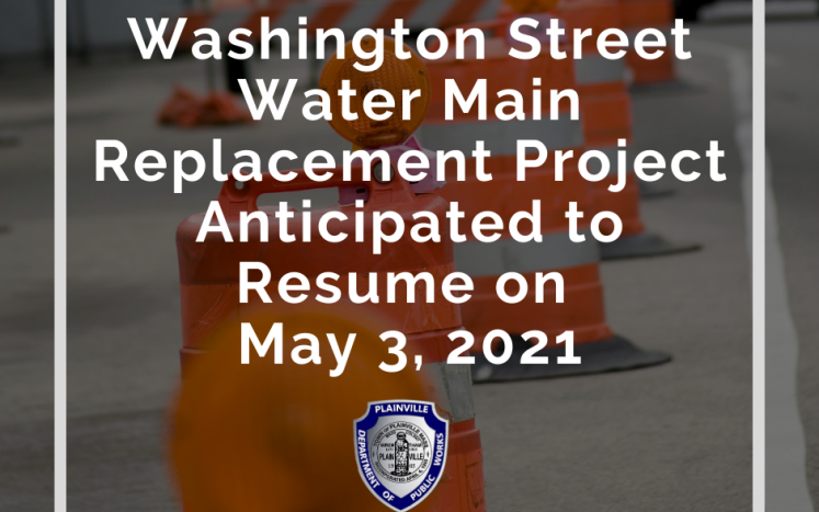 Washington Street Water Main Replacement Project Anticipated to Resume on  May 3, 2021